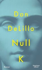 Don DeLillo: Null K«