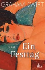Graham Swift: Ein Festtag«