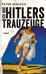 Peter Keglevic: Ich war Hitlers Trauzeuge«