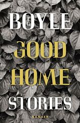 T.C. Boyle: Good Home«