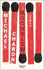 Michael Chabon: Moonglow«