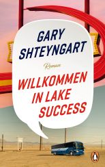 Gary Shteyngart: Willkommen in Lake Success«